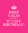 KEEP CALM BITCHES IT´S MY BIRTHDAY! - Personalised Poster A4 size