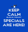 KEEP CALM BLACK FRIDAY SPECIALS ARE HERE! - Personalised Poster A4 size