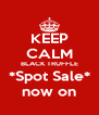 KEEP CALM BLACK TRUFFLE *Spot Sale* now on - Personalised Poster A4 size
