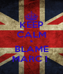 KEEP CALM & BLAME MARC !  - Personalised Poster A4 size