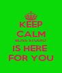 KEEP CALM BLISS STUDIO IS HERE  FOR YOU - Personalised Poster A4 size