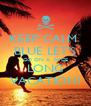 KEEP CALM  BLUE LET'S GO ON A  NICE LONG VACATION! - Personalised Poster A4 size