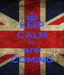 KEEP CALM bmi are COMING - Personalised Poster A4 size
