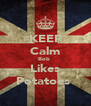 KEEP Calm Bob  Likes Potatoes  - Personalised Poster A4 size