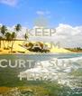 KEEP CALM BONAMI CURTA SUAS FERIAS - Personalised Poster A4 size