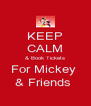 KEEP CALM & Book Tickets For Mickey  & Friends  - Personalised Poster A4 size