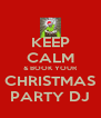 KEEP CALM & BOOK YOUR CHRISTMAS PARTY DJ - Personalised Poster A4 size