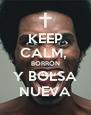 KEEP CALM,  BORRÓN Y BOLSA NUEVA - Personalised Poster A4 size