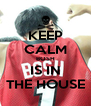 KEEP CALM BOSH IS IN THE HOUSE - Personalised Poster A4 size