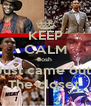 KEEP CALM Bosh  Just came out  The closet  - Personalised Poster A4 size