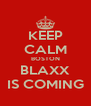 KEEP CALM BOSTON BLAXX IS COMING - Personalised Poster A4 size