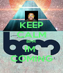 KEEP CALM BPM IM  COMING - Personalised Poster A4 size