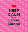 KEEP CALM Branden Loves Sienna - Personalised Poster A4 size