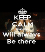 KEEP CALM Brandon Will always  Be there  - Personalised Poster A4 size