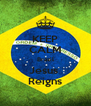 KEEP CALM Brazil Jesus  Reigns - Personalised Poster A4 size