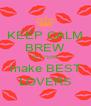 KEEP CALM BREW SETTERS make BEST LOVERS - Personalised Poster A4 size