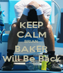 KEEP CALM BRIAN BAKER Will Be Back - Personalised Poster A4 size