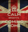 KEEP CALM BRIGHTY'S COMING HOME - Personalised Poster A4 size