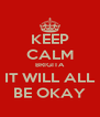 KEEP CALM BRIGITA IT WILL ALL BE OKAY - Personalised Poster A4 size