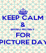 KEEP CALM & BRING MONEY FOR  PICTURE DAY - Personalised Poster A4 size