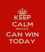 KEEP CALM BRIOSA CAN WIN TODAY - Personalised Poster A4 size