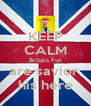 KEEP CALM Britain For are savior  his here - Personalised Poster A4 size