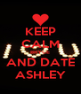 KEEP CALM BRYCE AND DATE ASHLEY - Personalised Poster A4 size
