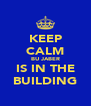KEEP CALM BU JABER IS IN THE BUILDING - Personalised Poster A4 size