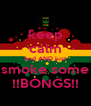 keep calm bud AND just smoke some !!BONGS!! - Personalised Poster A4 size