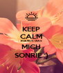 KEEP CALM BUENOS DIAS MICH SONRIE :) - Personalised Poster A4 size