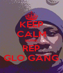 KEEP CALM BUNK REP GLO GANG - Personalised Poster A4 size