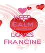 KEEP CALM BUNNYMAN LOVES FRANCINE - Personalised Poster A4 size