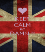 KEEP CALM BUT DAMN !!  - Personalised Poster A4 size