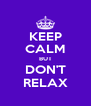 KEEP CALM BUT DON'T RELAX - Personalised Poster A4 size