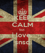 KEEP CALM but  i love  snsd - Personalised Poster A4 size