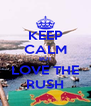 KEEP CALM BUT LOVE THE RUSH - Personalised Poster A4 size