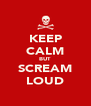 KEEP CALM BUT SCREAM LOUD - Personalised Poster A4 size