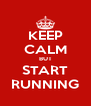 KEEP CALM BUT START RUNNING - Personalised Poster A4 size
