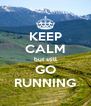 KEEP CALM but still GO RUNNING - Personalised Poster A4 size