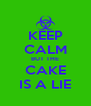 KEEP CALM BUT THE CAKE IS A LIE - Personalised Poster A4 size