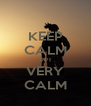 KEEP CALM BUT VERY CALM - Personalised Poster A4 size