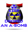 KEEP CALM BUT YOU DROPED AN A-BOMB - Personalised Poster A4 size