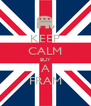 KEEP CALM BUY A FRAM - Personalised Poster A4 size