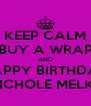 KEEP CALM BUY A WRAP AND HAPPY BIRTHDAY NICHOLE MELKI! - Personalised Poster A4 size