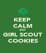 KEEP  CALM BUY GIRL SCOUT COOKIES - Personalised Poster A4 size