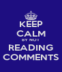 KEEP CALM BY NOT READING COMMENTS - Personalised Poster A4 size