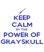KEEP CALM BY THE POWER OF GRAYSKULL - Personalised Poster A4 size