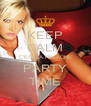 KEEP CALM C'ESTLA RELÂCHE PARTY TIME - Personalised Poster A4 size