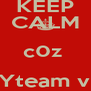 KEEP CALM c0z  CARRYteam vunasO ONis awesome nd blessd! - Personalised Poster A4 size