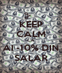 KEEP CALM CA AI -10% DIN SALAR - Personalised Poster A4 size